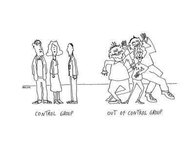 Control Group.  Out of Control Group. - Cartoon