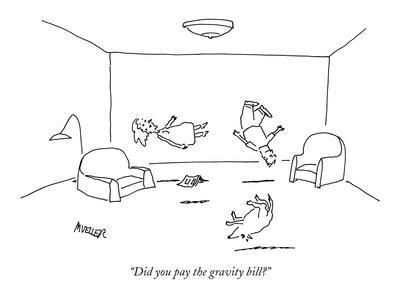 """""""Did you pay the gravity bill?"""" - New Yorker Cartoon"""