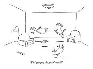 """""""Did you pay the gravity bill?"""" - New Yorker Cartoon by Peter Mueller"""