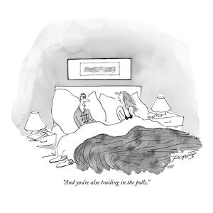 """""""And you're also trailing in the polls."""" - New Yorker Cartoon by Peter Porges"""