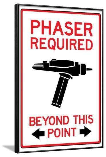 Phaser Required Past This Point Sign--Framed Art Print