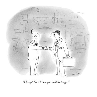 https://imgc.allpostersimages.com/img/posters/philip-nice-to-see-you-still-at-large-new-yorker-cartoon_u-L-PGT85B0.jpg?artPerspective=n