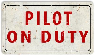 Pilot on Duty Steel Sign
