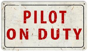 Pilot on Duty Steel Sign
