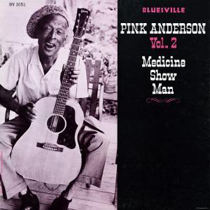 Pink Anderson - Medicine Show Man, Vol. 2