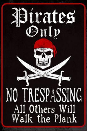 Pirates Only Plastic Sign