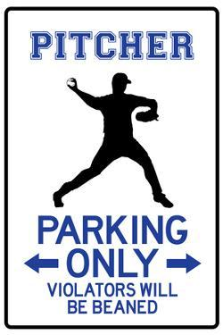 Pitcher Parking Only Plastic Sign