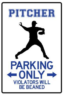 Pitcher Parking Only Sign Poster