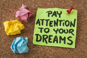 Pay Attention to Your Dreams - Motivation or Self Improvement Concept - Handwriting on Colorful Sti by PixelsAway