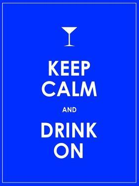Keep Calm and Drink on Vector Background by place4design