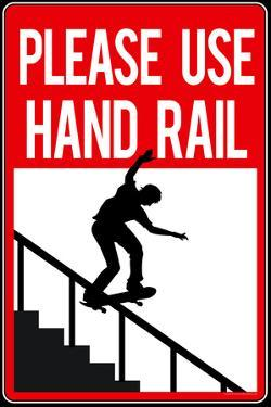 Please Use Hand Rail Sign Skateboard Sports Plastic Sign