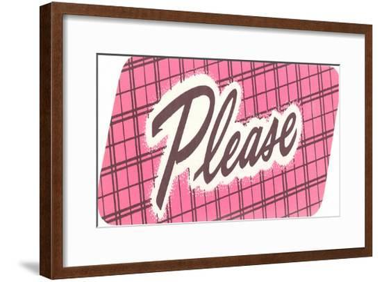 Please--Framed Giclee Print