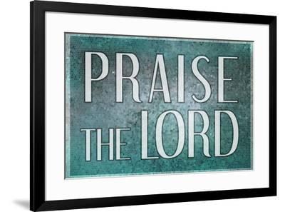 Praise the Lord Religious--Framed Art Print