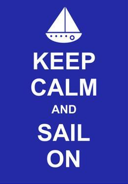 Keep Calm and Sail On by prawny