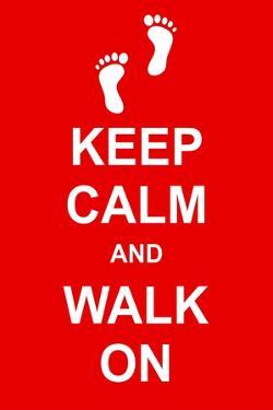 Keep Calm and Walk On by prawny