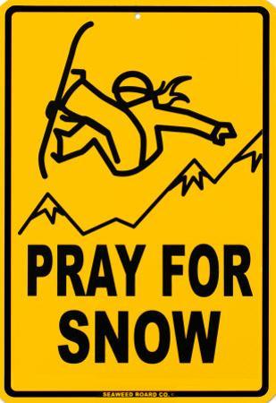 Pray For Snow