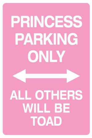 Princess Parking Only No Parking Pink Sign Plastic Sign