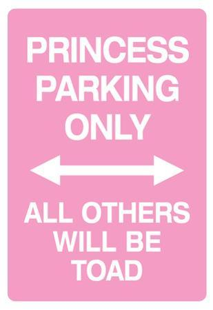 Princess Parking Only No Parking Pink Sign Poster Print