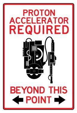 Proton Accelerator Required Past This Point
