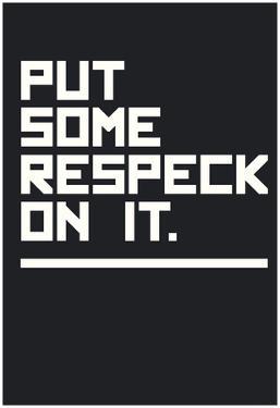 Put Some Respeck On It (Black)