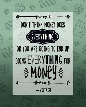 Don't Think Money Does Everything Inverted by Quote Master