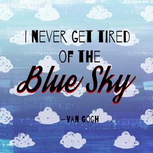 I Never Get Tired of the Blue Sky (Day) by Quote Master