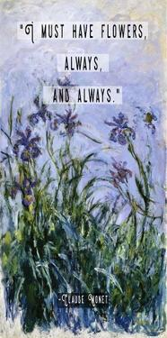 Monet Quote Purple Irises by Quote Master