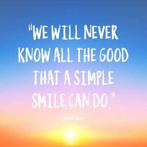 Simple Smile - Mother Teresa Quote (Dawn) by Quote Master