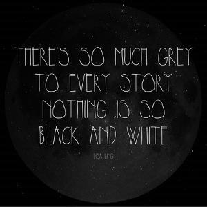 There's So Much Grey - Lisa Ling Quote by Quote Master