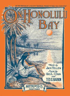 On Honolulu Bay - Lyrics by Jack Yellen - Music by George L. Cobb and Ted S. Barron by R. L. Haas