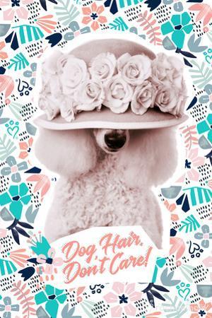 Dog Hair Don't Care by Rachael Hale