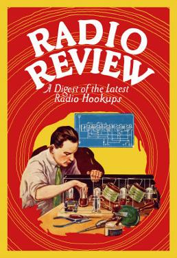Radio Review: A Digest of the Latest Radio Hookups