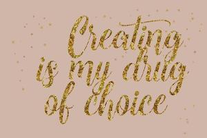 Creating is My Drug by Ramona Murdock