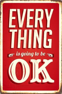 Vintage Design -  Everything Is Going To Be Ok by Real Callahan