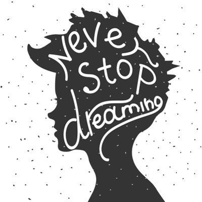 Never Stop Dreaming. Lettering by REANEW