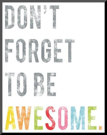 Don't Forget to Be Awesome by Rebecca Peragine