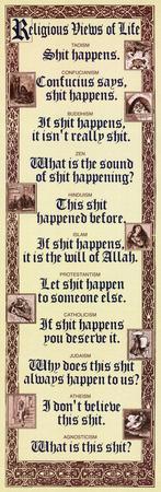https://imgc.allpostersimages.com/img/posters/religious-views-of-life-sh-t-happens-humor-poster_u-L-F57P2Z0.jpg?p=0