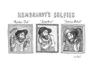 """""""REMBRANDT'S SELFIES"""" - New Yorker Cartoon"""