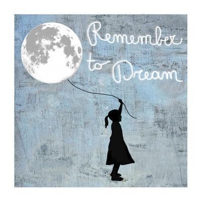 https://imgc.allpostersimages.com/img/posters/remember-to-dream_u-L-F8WDJI0.jpg?artPerspective=n