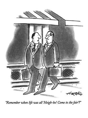 https://imgc.allpostersimages.com/img/posters/remember-when-life-was-all-heigh-ho-come-to-the-fair-new-yorker-cartoon_u-L-PGT7IQ0.jpg?artPerspective=n