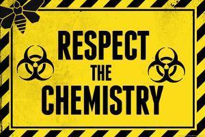 Respect the Chemistry Biohazard