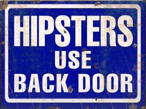 Hipsters Use Back Door by Retroplanet