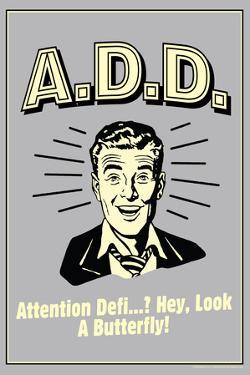 A.D.D. Attention Deficit Disorder Funny Retro Plastic Sign by Retrospoofs
