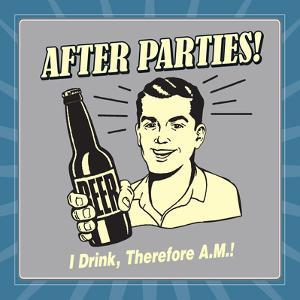 After Parties! I Drink Therefore A.M. by Retrospoofs
