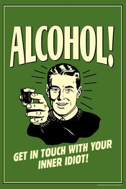 Alcohol Get In Touch With Inner Idiot Funny Retro Plastic Sign by Retrospoofs
