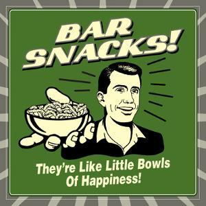 Bar Snacks! They'Re Like Little Bowls of Happiness! by Retrospoofs