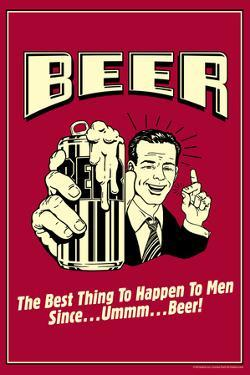 Beer Best Thing to Happen To Men Funny Retro Poster by Retrospoofs