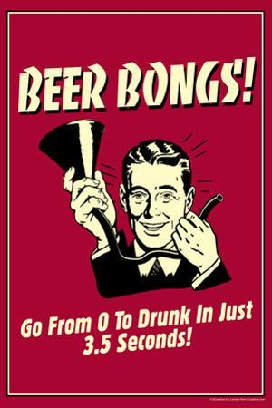 Beer Bongs 0 to Drunk in 3.5 Seconds Funny Retro Poster by Retrospoofs