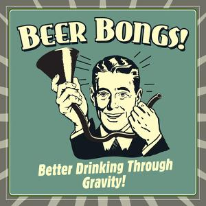 Beer Bongs! Better Drinking Through Gravity! by Retrospoofs