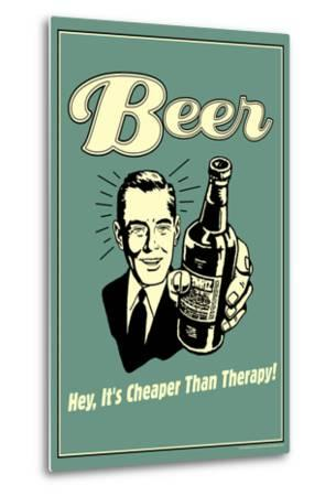 Beer Cheaper Than Therapy Funny Retro Poster by Retrospoofs